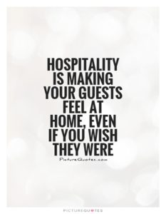 hospitality-is-making-your-guests-feel-at-home-even-if-you-wish-they-were-quote-1